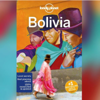 Tourism 101: Lonely Planet's Bolivia: South America's diverse and intriguing jewel